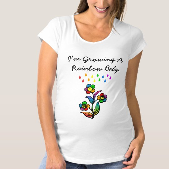 I'm Growing A Rainbow Baby Maternity T-Shirt