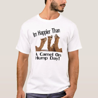 Im Happy Its Hump Day Happy Camels T-Shirt