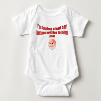 I'm having a bad day but you will be joining me! baby bodysuit