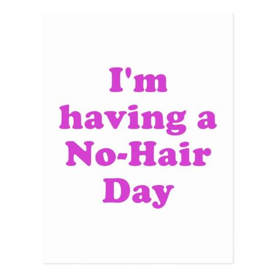 Im Having a No Hair Day Postcard