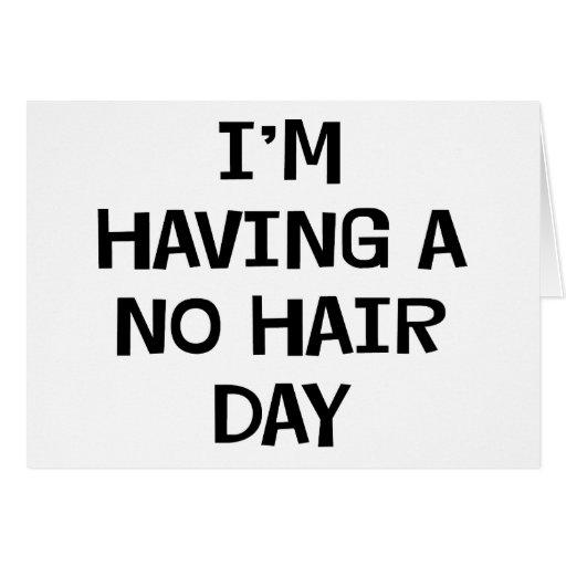 I'm Having No Hair Greeting Card