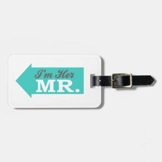 I'm Her Mr. (Teal Arrow) Luggage Tag