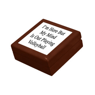 I'm Here But My Mind Is Out Playing Volleyball Small Square Gift Box