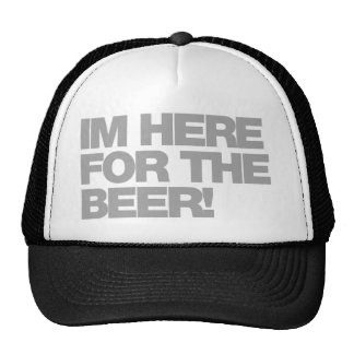 I'm Here For The Beer - Drinking Drunk Bar Pub Mesh Hat