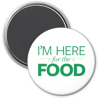 I'm Here for the Food 7.5 Cm Round Magnet