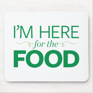 I'm Here for the Food Mouse Mat