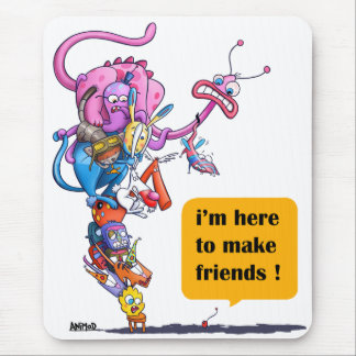 I'm here to make friends! mouse mat