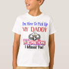 """""""I'm Here To Pick Up My Daddy"""" Shirt"""