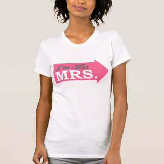 I'm His Mrs. (Hot Pink Arrow) Shirts