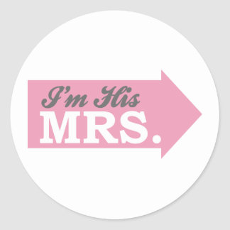 I'm His Mrs. (Pink Arrow) Round Stickers
