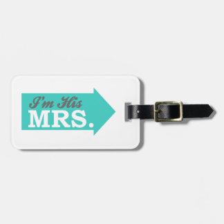 I'm His Mrs. (Teal Arrow) Luggage Tag