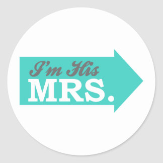 I'm His Mrs. (Teal Arrow) Round Stickers