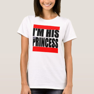 I'm His Princess T-Shirt