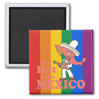 I'm Hot Like Mexico T-shirt Square Magnet