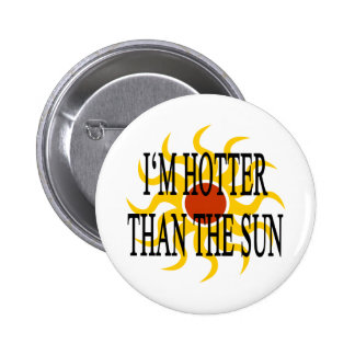 I'm Hotter Than The Sun 6 Cm Round Badge