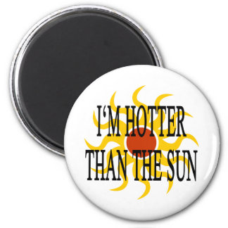 I'm Hotter Than The Sun 6 Cm Round Magnet