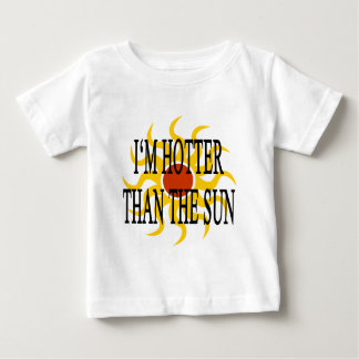 I'm Hotter Than The Sun Tee Shirt
