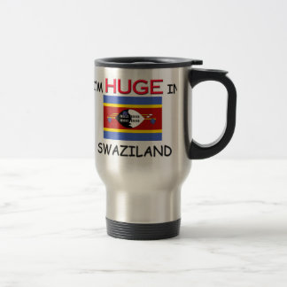 I'm HUGE In SWAZILAND Travel Mug