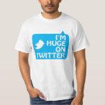 I'm Huge on Twitter Tee Shirts