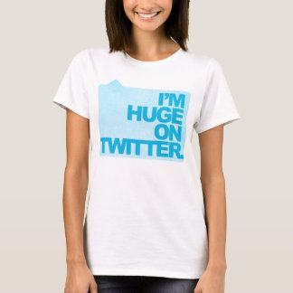 I'm Huge on Twitter - Womens Tee