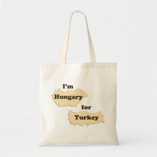 I'm Hungary For Turkey (Hungry for Thanksgiving!) Bag