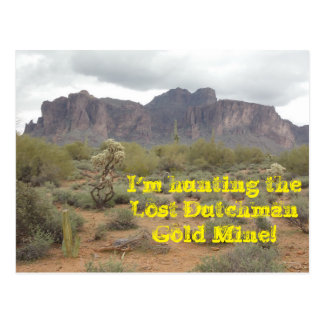 I'm Hunting the Lost Dutchman Post Card