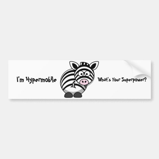 I'm Hypermobile, What's Your Superpower? Zebra Bumper