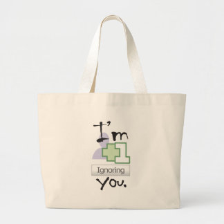 I'm Ignoring You Jumbo Tote Bag