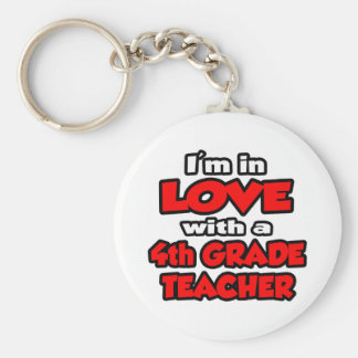 I'm In Love With A 4th Grade Teacher Key Chains