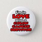 I'm In Love With A Colon Cancer Survivor 6 Cm Round Badge