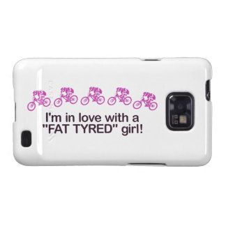 I'm in love with a fat tyred girl galaxy SII case