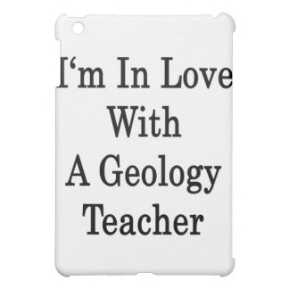 I'm In Love With A Geology Teacher Case For The iPad Mini