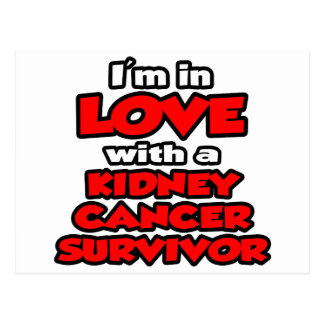 I'm In Love With A Kidney Cancer Survivor Postcards