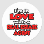 I'm In Love With A Real Estate Agent Round Stickers