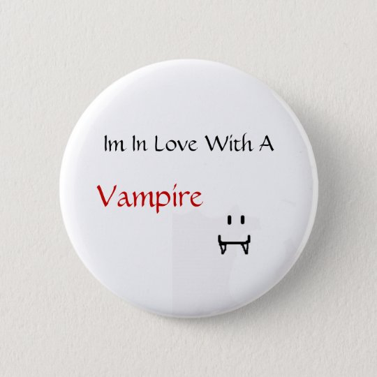 im in love with a vampire 6 cm round badge