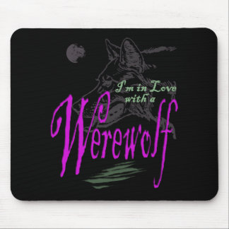 I'm in Love with a Werewolf Mouse Pad