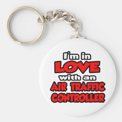 I'm In Love With An Air Traffic Controller Key Chains
