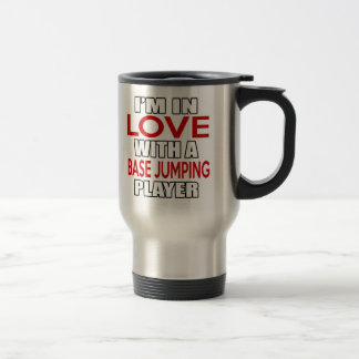 I'm in love with BASE JUMPING Player Stainless Steel Travel Mug