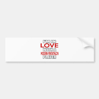 I'm in love with MODERN PENTATHLON Player Bumper Sticker