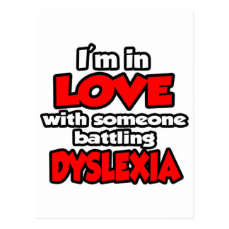 I'm In Love With Someone Battling Dyslexia Postcard