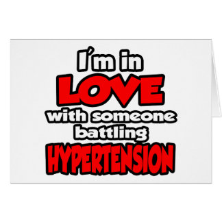 I'm In Love With Someone Battling Hypertension Greeting Card