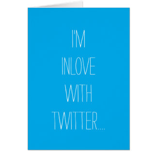 I'm In Love With Twitter Greeting Card