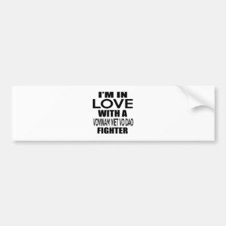 I'M IN LOVE WITH VOVINAM VIET VO DAO FIGHTER BUMPER STICKER