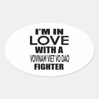 I'M IN LOVE WITH VOVINAM VIET VO DAO FIGHTER OVAL STICKER