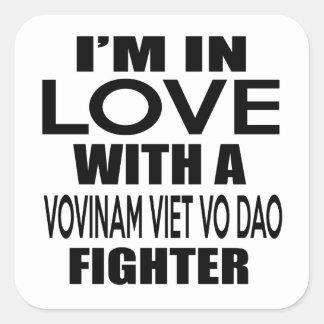 I'M IN LOVE WITH VOVINAM VIET VO DAO FIGHTER SQUARE STICKER