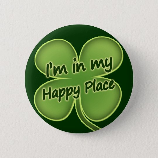 I'm In My Happy Place 6 Cm Round Badge