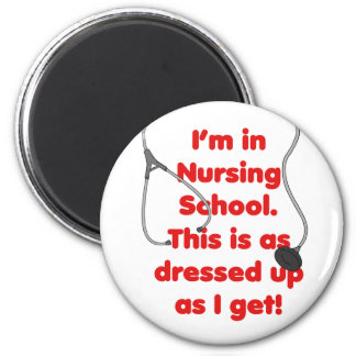 I'm in Nursing School - dressed up 6 Cm Round Magnet