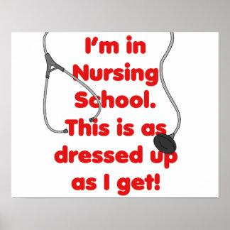 I'm in Nursing School - dressed up Poster