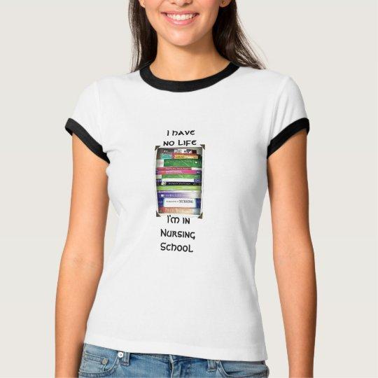 I'm in Nursing School Funny Student T-Shirt