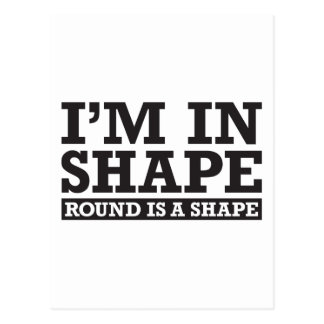 I'm in Shape, Round is a Shape - Black Postcard